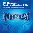 Ain't Nothin' Goin' On But the Rent (Remixes) feat.Katherine Ellis/7th Heaven