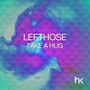 Take A Hug/Lefthose