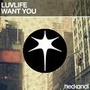 Want You/Luvlife