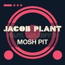 Mosh Pit feat.Majestic/Jacob Plant