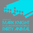 Party Animal (Remixes) [Remixes] feat.Luciana/Mark Knight