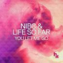 You Let Me Go/Nibc & Life So Far