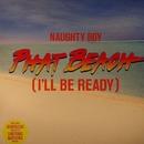 Phat Beach (I'll Be Ready)/Naughty Boy