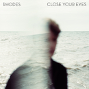 Close Your Eyes/RHODES