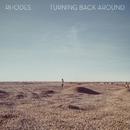 Turning Back Around/RHODES