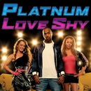 Love Shy (Thinking About You) [Remixes]/Platnum