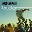 Louder (Remixes) feat.Sian Evans/DJ Fresh