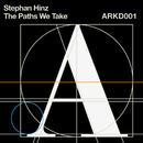 The Paths We Take/Stephan Hinz