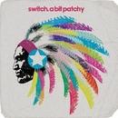 A Bit Patchy (Remixes)/Switch