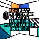 Turn the Music Louder (Rumble) (Radio Edit) feat.Tinie Tempah,Katy B/KDA