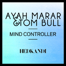 Mind Controller (Simon Hardy Remixes)/Ayah Marar & Tom Bull