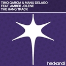 The Hang Track (Remixes) feat.Amber Jolene/Timo Garcia