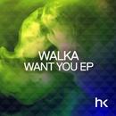 Want You/Walka