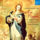 Johann Joseph Fux: Ave Regina/Accentus Austria