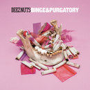 Binge & Purgatory/Deez Nuts