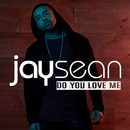 Do You Love Me/Jay Sean