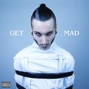 Get Mad/Madh
