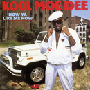 How Ya Like Me Now (Expanded Edition)/Kool Moe Dee
