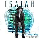 It's Gotta Be You (Remixes)/Isaiah