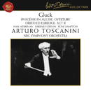 Gluck: Iphigénie en Aulide Overture & Orfeo ed Euridice, Act II/Arturo Toscanini