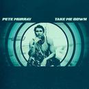 Take Me Down/Pete Murray