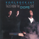 Tales from the Dope Side/Kool Rock Jay and The DJ Slice