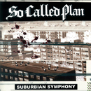 Suburbian Symphony/So Called Plan