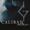 brOKen (edit)/Caliban