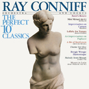 "The Perfect ""10"" Classics (Bonus Track Version)/Ray Conniff & His Orchestra & Chorus"