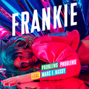 Problems Problems feat.Marc E. Bassy/FRANKIE