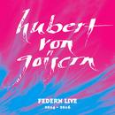 Federn Live 2014 - 2016/Hubert von Goisern