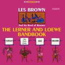 The Lerner and Loewe Bandbook/Les Brown & His Band Of Renown
