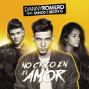 No Creo en el Amor (Bonus Track) feat.Sanco,Becky G/Danny Romero