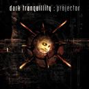 Projector/Dark Tranquillity