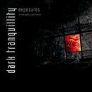 Exposures - In Retrospect and Denial (Rarities)/Dark Tranquillity
