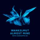 Almost Mine (Radio Edit)/Wankelmut & Charlotte OC