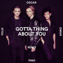 Gotta Thing About You (Remix)/FO&O