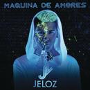 Máquina De Amores/Jeloz
