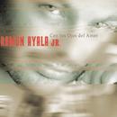 Con los Ojos del Amor/Ramón Ayala Jr.