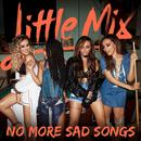 No More Sad Songs (Acoustic Version)/Little Mix