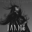 Love You Like I Should (Acoustic Live)/Janice