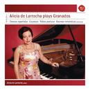 Alicia de Larrocha plays Granados/Alicia De Larrocha