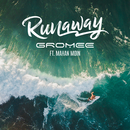 Runaway (Radio Edit)( feat.Mahan Moin)/Gromee
