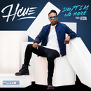 Don't Say No More feat.Kida/Hcue