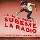 SUBEME LA RADIO REMIX feat.Descemer Bueno,Jacob Forever/Enrique Iglesias