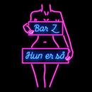 Hun Er Så/Bar Z