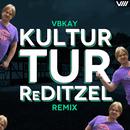 Kultur Tur ReDitzel (Remix)/VBKAY