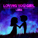 Loving You Girl/LOKE