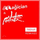 Tied Up (Remixes)/The Magician & Julian Perretta