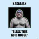 Bless This Acid House/Kasabian